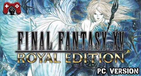 Final Fantasy XV Royal Edition on PC