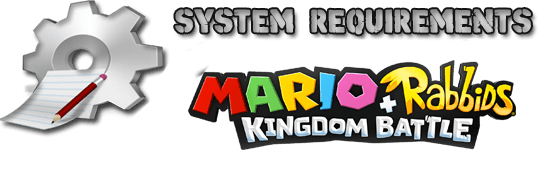 Mario Rabbids Kingdom Battle System Requirements