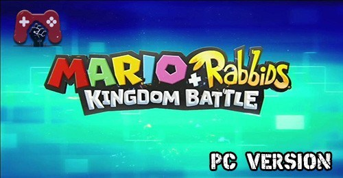 Mario + Rabbids Kingdom Battle PC Download