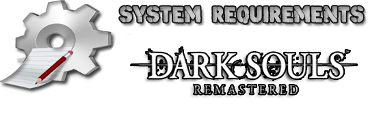 Dark Souls Remastered PC Download System Requirements