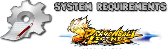 Dragon Ball Legends System Requirements