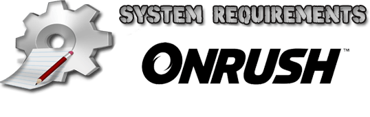 OnRush Game System Requirements