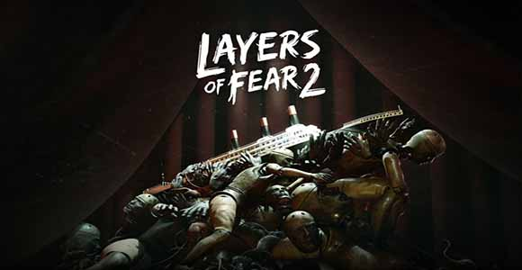Layers of Fear 2 PC Game Download