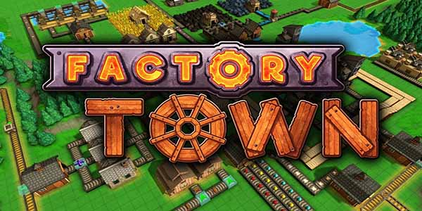 Factory Town PC Download
