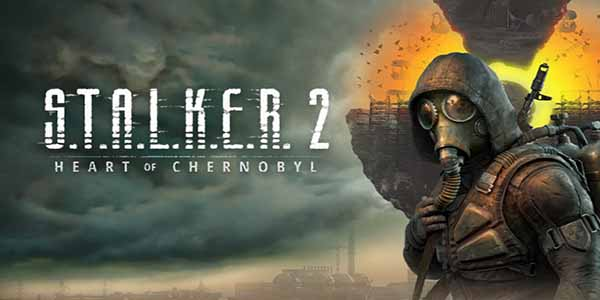 S.T.A.L.K.E.R. 2 Heart of Chernobyl Download